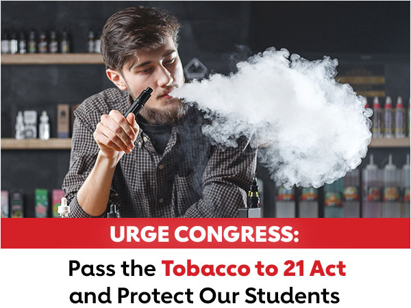 URGE CONGRESS: Pass the Tobacco to 21 Act and Protect Our Students
